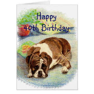 Happy 40th  Birthday  Get Excited Humor Boxer Dog Card