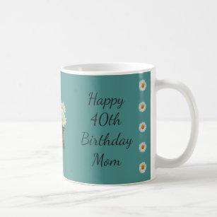 Happy 40th Birthday Mum Coffee Mug