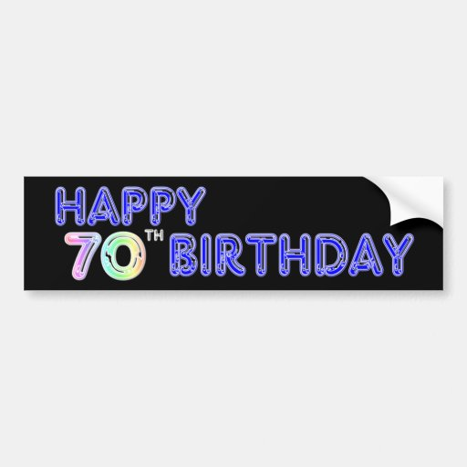 Happy 70th Birthday Gifts in Balloon Font Bumper Stickers