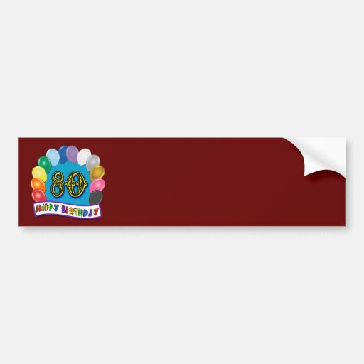 Happy 80th Birthday with Balloons Bumper Stickers