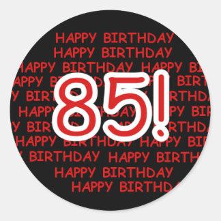 Happy 85th Birthday Round Sticker