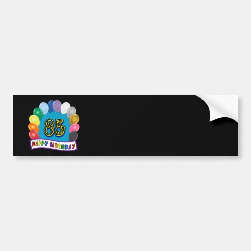 Happy 85th Birthday with Balloons Bumper Sticker