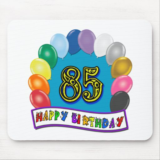 Happy 85th Birthday with Balloons Mouse Pads