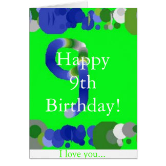 Happy 9th Birthday! Greeting Card