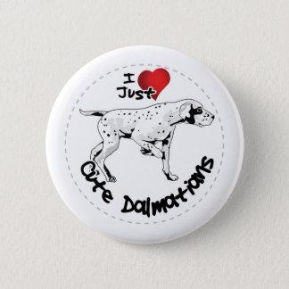 Happy Adorable Funny & Cute Dalmatian Dog 6 Cm Round Badge