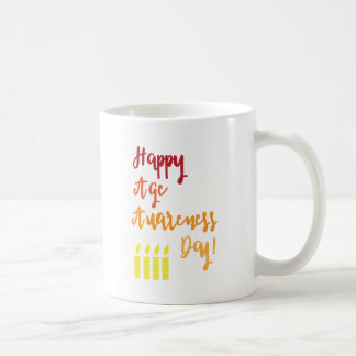 Happy age awareness day funny birthday coffee mug