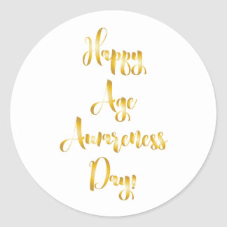 Happy age awareness day gold funny birthday classic round sticker