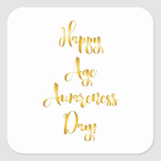 Happy age awareness day gold funny birthday square sticker
