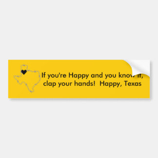 Happy and we know it! bumper sticker