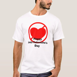 Happy Anti-Valentine's day T-Shirt
