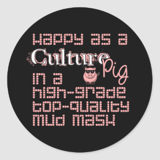 Happy As A Culture Pig Sticker