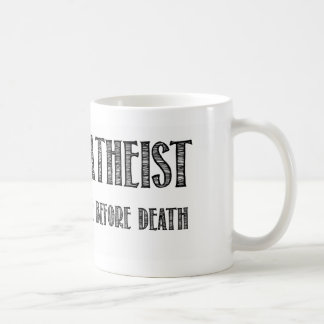 Happy Atheist i believe in life before death Coffee Mug