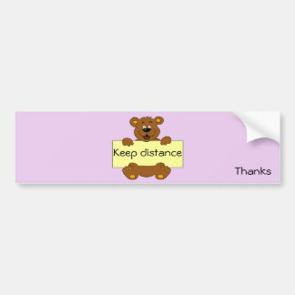 Happy bear with drive safely, keep distance banner bumper sticker