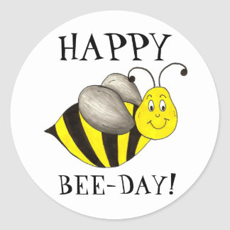 Happy Bee Day Bday Bumblebee Birthday Honeybee Classic Round Sticker