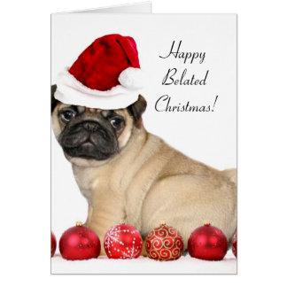 Happy Belated Christmas pug dog greeting card