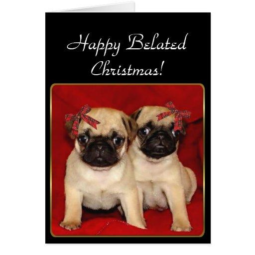 Happy  BelatedcChristmas Pugs  greeting card
