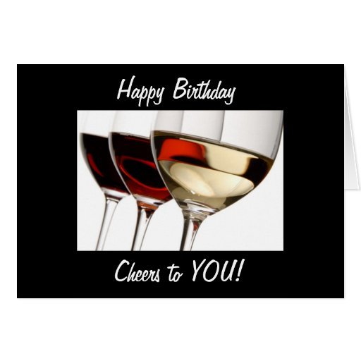 Happy Birthday and CHEERS TO YOU ! Greeting Cards