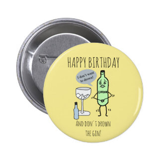 Happy Birthday and don't drown the gin 6 Cm Round Badge