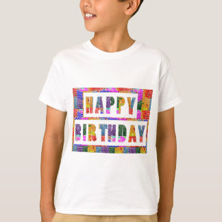 HAPPY BIRTHDAY : Artist Created Font n Colour T-Shirt