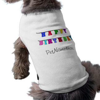 Happy Birthday Banner Sleeveless Dog Shirt