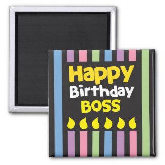 Happy Birthday BOSS! Square Magnet