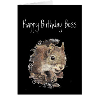 Happy Birthday Boss, to only sane one in nuthouse Greeting Card
