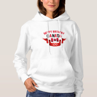 Happy Birthday Canada 150th Birthday - Hoodie