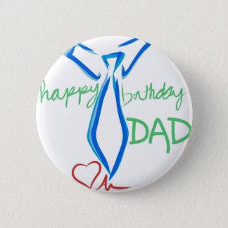 happy  birthday dad 6 cm round badge