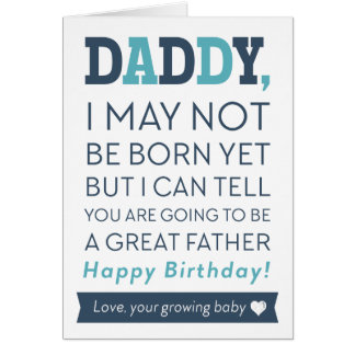 Happy Birthday Daddy From Growing Baby Card