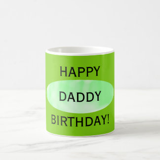 Happy Birthday Daddy Green Mug by Janz