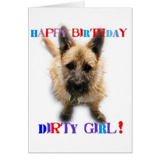 Happy Birthday Dirty Girl Card