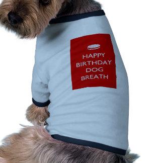 Happy Birthday Dog Breath Dog Clothes