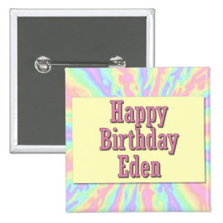Happy Birthday Eden Pin