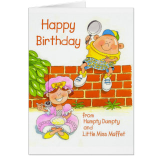 Happy Birthday from Humpty and Little Miss Muffet. Card