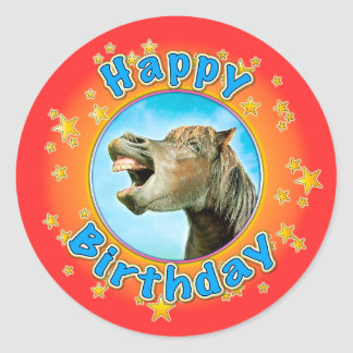 Happy Birthday from the laughing horse Classic Round Sticker