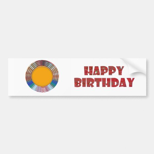 HAPPY BIRTHDAY HappyBirthday TEXT n ARTISTIC BASE Bumper Sticker