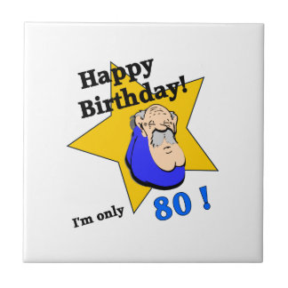 Happy Birthday - I'm ONLY 80.png Small Square Tile