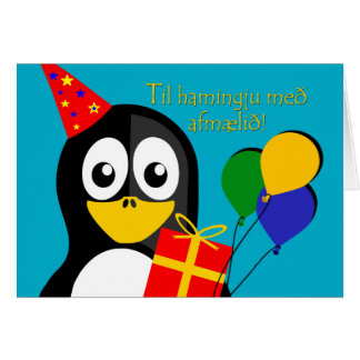 Happy Birthday in Icelandic, Cute Penguin Greeting Card
