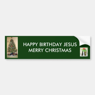 Happy Birthday Jesus Merry Christmas BumperSticker Bumper Sticker