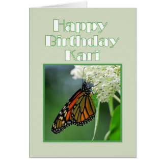 Happy Birthday Kari Monarch Butterfly Greeting Cards