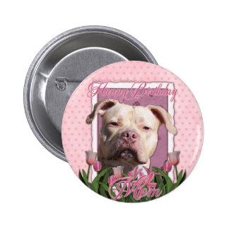 Happy Birthday Mom - Pitbull - Jersey Girl Pinback Button