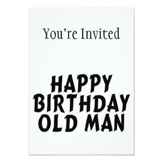 Happy Birthday Old Man 13 Cm X 18 Cm Invitation Card