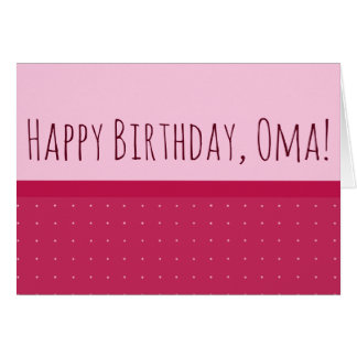 Happy Birthday, Oma! & I Love You (on Back) Card