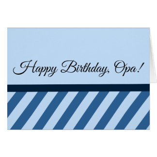Happy Birthday, Opa! & I Love You (on Back) Card
