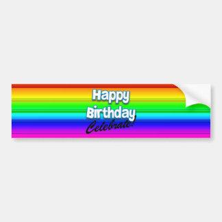 Happy Birthday Rainbow - Celebrate Bumper Sticker
