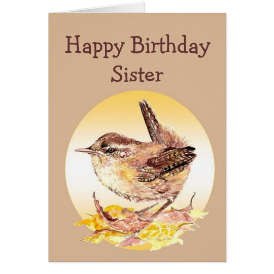 Happy Birthday Sister Watercolor House Wren Bird Card