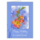 Happy Birthday Special Friend Gladiolus Flower Card