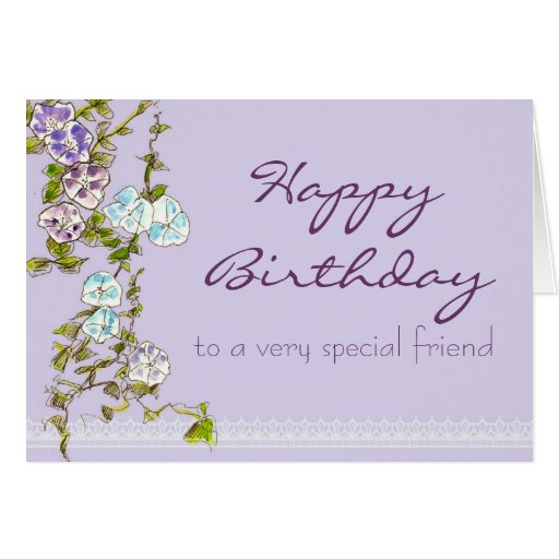 Happy Birthday Special Friend Morning Glory Flower Greeting Card ...