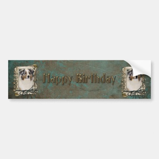 Happy Birthday - Stone Paws - Australian Shepherd Bumper Sticker