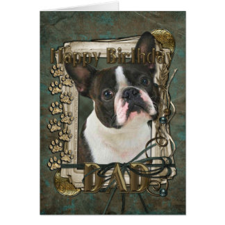 Happy Birthday - Stone Paws - Boston Terrier - Dad Greeting Card